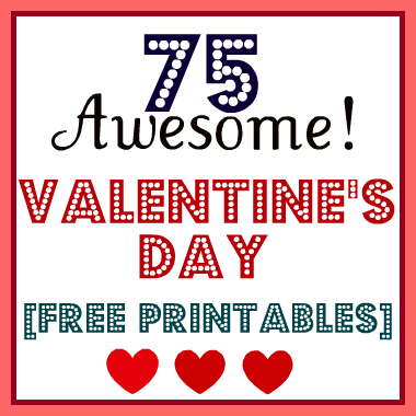 The 75 Valentines day free printables.